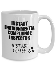 Load image into Gallery viewer, Environmental Compliance Inspector Mug Instant Just Add Coffee Funny Gift Idea for Coworker Present Workplace Joke Office Tea Cup-Coffee Mug