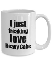Load image into Gallery viewer, Heavy Cake Lover Mug I Just Freaking Love Funny Gift Idea For Foodie Coffee Tea Cup-Coffee Mug