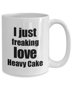 Heavy Cake Lover Mug I Just Freaking Love Funny Gift Idea For Foodie Coffee Tea Cup-Coffee Mug