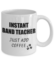 Load image into Gallery viewer, Band Teacher Mug Instant Just Add Coffee Funny Gift Idea for Corworker Present Workplace Joke Office Tea Cup-Coffee Mug