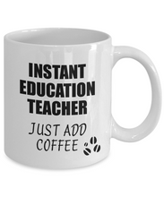 Load image into Gallery viewer, Education Teacher Mug Instant Just Add Coffee Funny Gift Idea for Coworker Present Workplace Joke Office Tea Cup-Coffee Mug