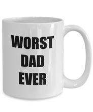 Load image into Gallery viewer, Worst Dad Ever Mug Funny Gift Idea for Novelty Gag Coffee Tea Cup-[style]