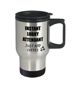 Lobby Attendant Travel Mug Instant Just Add Coffee Funny Gift Idea for Coworker Present Workplace Joke Office Tea Insulated Lid Commuter 14 oz-Travel Mug