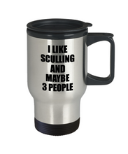Load image into Gallery viewer, Sculling Travel Mug Lover I Like Funny Gift Idea For Hobby Addict Novelty Pun Insulated Lid Coffee Tea 14oz Commuter Stainless Steel-Travel Mug