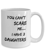 Load image into Gallery viewer, I have 2 daughters mug-Coffee Mug