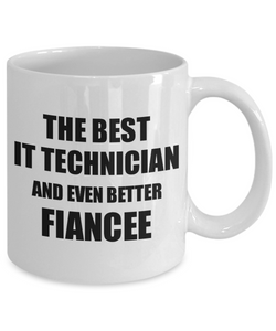 It Technician Fiancee Mug Funny Gift Idea for Her Betrothed Gag Inspiring Joke The Best And Even Better Coffee Tea Cup-Coffee Mug
