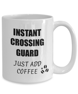 Crossing Guard Mug Instant Just Add Coffee Funny Gift Idea for Corworker Present Workplace Joke Office Tea Cup-Coffee Mug