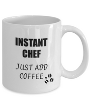Load image into Gallery viewer, Chef Mug Instant Just Add Coffee Funny Gift Idea for Corworker Present Workplace Joke Office Tea Cup-Coffee Mug