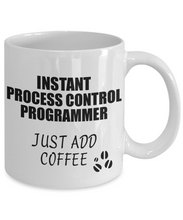 Load image into Gallery viewer, Process Control Programmer Mug Instant Just Add Coffee Funny Gift Idea for Coworker Present Workplace Joke Office Tea Cup-Coffee Mug