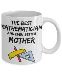 Mathematician Mom Mug - Best Mathematician Mother Ever - Funny Gift for Math Mama-Coffee Mug