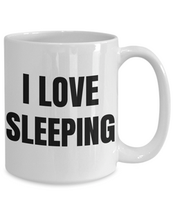 I Love Sleeping Mug Funny Gift Idea Novelty Gag Coffee Tea Cup-Coffee Mug