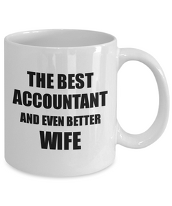 Accountant Wife Mug Funny Gift Idea for Spouse Gag Inspiring Joke The Best And Even Better Coffee Tea Cup-Coffee Mug