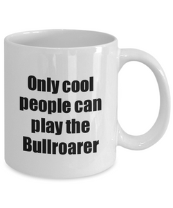 Bullroarer Player Mug Musician Funny Gift Idea Gag Coffee Tea Cup-Coffee Mug