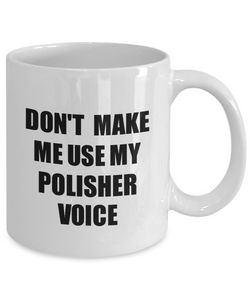 Polisher Mug Coworker Gift Idea Funny Gag For Job Coffee Tea Cup Voice-Coffee Mug