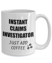 Load image into Gallery viewer, Claims Investigator Mug Instant Just Add Coffee Funny Gift Idea for Corworker Present Workplace Joke Office Tea Cup-Coffee Mug