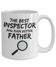 Load image into Gallery viewer, Inspector Dad Mug - Best Inspector Father Ever - Funny Gift for Inspector Daddy-Coffee Mug
