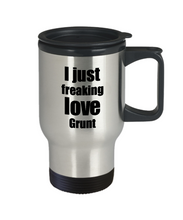 Load image into Gallery viewer, Grunt Lover Travel Mug I Just Freaking Love Funny Insulated Lid Gift Idea Coffee Tea Commuter-Travel Mug