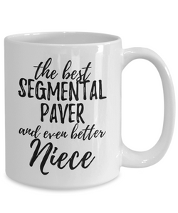 Segmental Paver Niece Funny Gift Idea for Nieces Gag Inspiring Joke The Best And Even Better-Coffee Mug