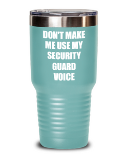 Funny Security Guard Tumbler Coworker Gift Gag Saying Don't Make Me Use My Voice Insulated with Lid Cup-Tumbler