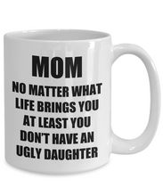 Load image into Gallery viewer, Mom Ugly Daughter Mug Funny Gift Idea for Novelty Gag Coffee Tea Cup-Coffee Mug