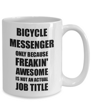 Load image into Gallery viewer, Bicycle Messenger Mug Freaking Awesome Funny Gift Idea for Coworker Employee Office Gag Job Title Joke Coffee Tea Cup-Coffee Mug