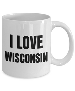 I Love Wisconsin Mug Funny Gift Idea Novelty Gag Coffee Tea Cup-Coffee Mug