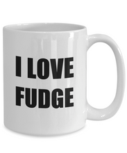Load image into Gallery viewer, I Love Fudge Mug Funny Gift Idea Novelty Gag Coffee Tea Cup-[style]