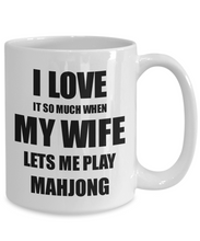 Load image into Gallery viewer, Mahjong Mug Funny Gift Idea For Husband I Love It When My Wife Lets Me Novelty Gag Sport Lover Joke Coffee Tea Cup-Coffee Mug