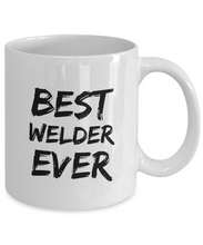 Load image into Gallery viewer, Welder Mug Best Ever Funny Gift for Coworkers Novelty Gag Coffee Tea Cup-Coffee Mug