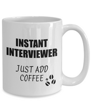 Load image into Gallery viewer, Interviewer Mug Instant Just Add Coffee Funny Gift Idea for Coworker Present Workplace Joke Office Tea Cup-Coffee Mug