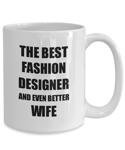 Fashion Designer Wife Mug Funny Gift Idea for Spouse Gag Inspiring Joke The Best And Even Better Coffee Tea Cup-Coffee Mug