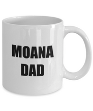 Load image into Gallery viewer, Moana Dad Mug Funny Gift Idea for Novelty Gag Coffee Tea Cup-[style]