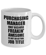 Load image into Gallery viewer, Purchasing Manager Mug Freaking Awesome Funny Gift Idea for Coworker Employee Office Gag Job Title Joke Tea Cup-Coffee Mug