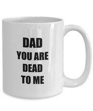 Load image into Gallery viewer, Dead Dad Mug Funny Gift Idea for Novelty Gag Coffee Tea Cup-[style]