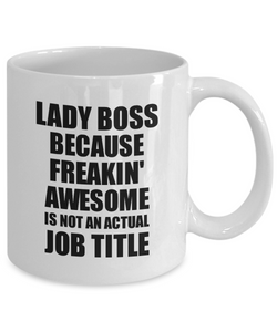 Lady Boss Mug Freaking Awesome Funny Gift Idea for Coworker Employee Office Gag Job Title Joke Tea Cup-Coffee Mug