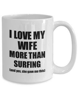 Surfing Husband Mug Funny Valentine Gift Idea For My Hubby Lover From Wife Coffee Tea Cup-Coffee Mug