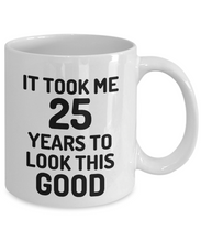 Load image into Gallery viewer, 25th Birthday Mug 25 Year Old Anniversary Bday Funny Gift Idea for Novelty Gag Coffee Tea Cup-[style]