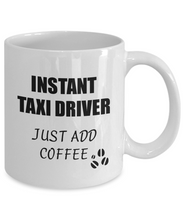 Load image into Gallery viewer, Taxi Driver Mug Instant Just Add Coffee Funny Gift Idea for Corworker Present Workplace Joke Office Tea Cup-Coffee Mug