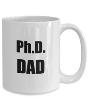 Load image into Gallery viewer, Phd Dad Mug Funny Gift Idea for Novelty Gag Coffee Tea Cup-Coffee Mug