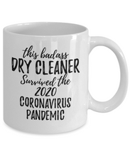 Load image into Gallery viewer, This Badass Dry Cleaner Survived The 2020 Pandemic Mug Funny Coworker Gift Epidemic Worker Gag Coffee Tea Cup-Coffee Mug