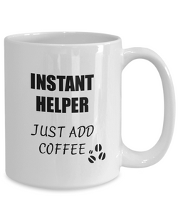 Helper Mug Instant Just Add Coffee Funny Gift Idea for Corworker Present Workplace Joke Office Tea Cup-Coffee Mug