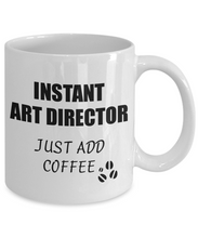 Load image into Gallery viewer, Art Director Mug Instant Just Add Coffee Funny Gift Idea for Corworker Present Workplace Joke Office Tea Cup-Coffee Mug