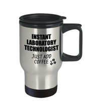 Load image into Gallery viewer, Laboratory Technologist Travel Mug Instant Just Add Coffee Funny Gift Idea for Coworker Present Workplace Joke Office Tea Insulated Lid Commuter 14 oz-Travel Mug