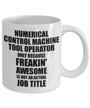 Load image into Gallery viewer, Numerical Control Machine Tool Operator Mug Freaking Awesome Funny Gift Idea for Coworker Employee Office Gag Job Title Joke Tea Cup-Coffee Mug