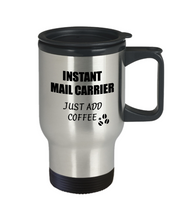 Load image into Gallery viewer, Mail Carrier Travel Mug Instant Just Add Coffee Funny Gift Idea for Coworker Present Workplace Joke Office Tea Insulated Lid Commuter 14 oz-Travel Mug