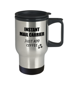 Mail Carrier Travel Mug Instant Just Add Coffee Funny Gift Idea for Coworker Present Workplace Joke Office Tea Insulated Lid Commuter 14 oz-Travel Mug