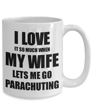 Load image into Gallery viewer, Parachuting Mug Funny Gift Idea For Husband I Love It When My Wife Lets Me Novelty Gag Sport Lover Joke Coffee Tea Cup-Coffee Mug