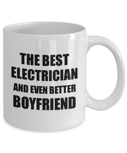 Electrician Boyfriend Mug Funny Gift Idea for Bf Gag Inspiring Joke The Best And Even Better Coffee Tea Cup-Coffee Mug