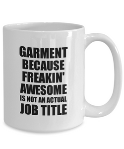 Garment Mug Freaking Awesome Funny Gift Idea for Coworker Employee Office Gag Job Title Joke Tea Cup-Coffee Mug