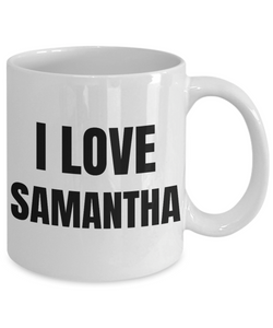 I Love Samantha Mug Funny Gift Idea Novelty Gag Coffee Tea Cup-Coffee Mug